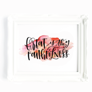 Great is Thy Faithfulness Lettered Art Print